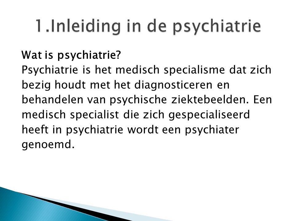 Wat is psychiatrie? Psychiatrie is het medisch specialisme dat zich bezig houdt met het diagnosticeren en behandelen van psychische ziektebeelden. Een