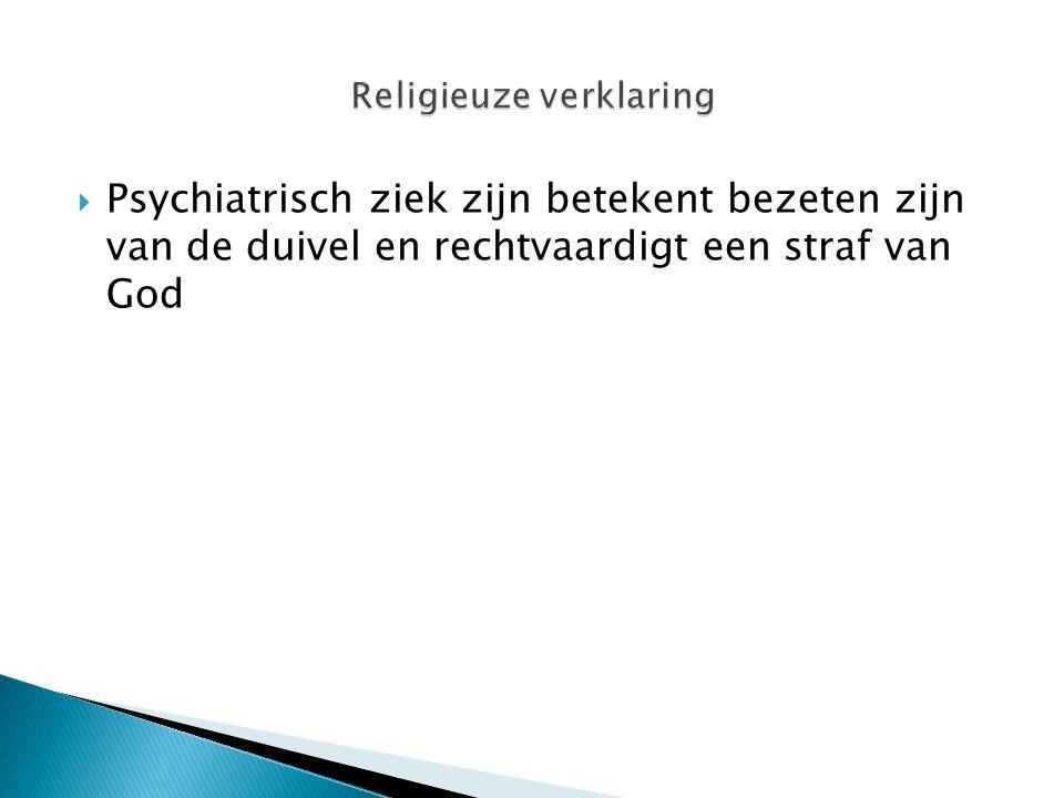  Psychiatrisch ziek zijn betekent bezeten zijn van de duivel en rechtvaardigt een straf van God