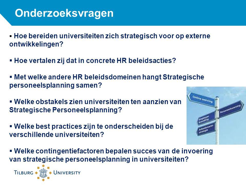 Onderzoeksvragen  Hoe bereiden universiteiten zich strategisch voor op externe ontwikkelingen.