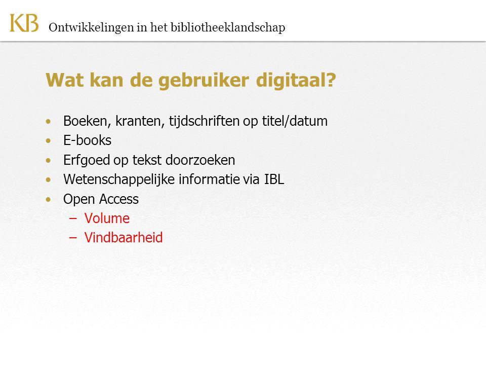Ontwikkelingen in het bibliotheeklandschap Wat kan de gebruiker digitaal.