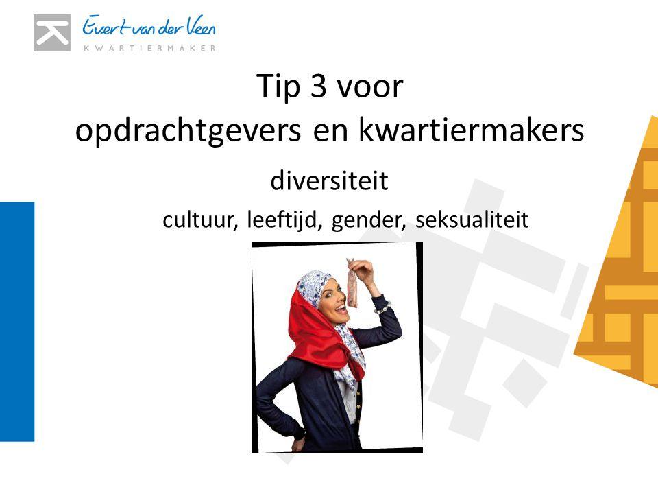 Tip 3 voor opdrachtgevers en kwartiermakers diversiteit cultuur, leeftijd, gender, seksualiteit