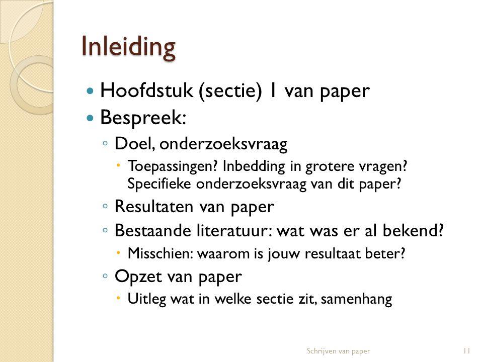 Inleiding  Hoofdstuk (sectie) 1 van paper  Bespreek: ◦ Doel, onderzoeksvraag  Toepassingen.