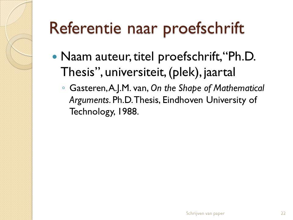 """Referentie naar proefschrift  Naam auteur, titel proefschrift, """"Ph.D. Thesis"""", universiteit, (plek), jaartal ◦ Gasteren, A.J.M. van, On the Shape of"""