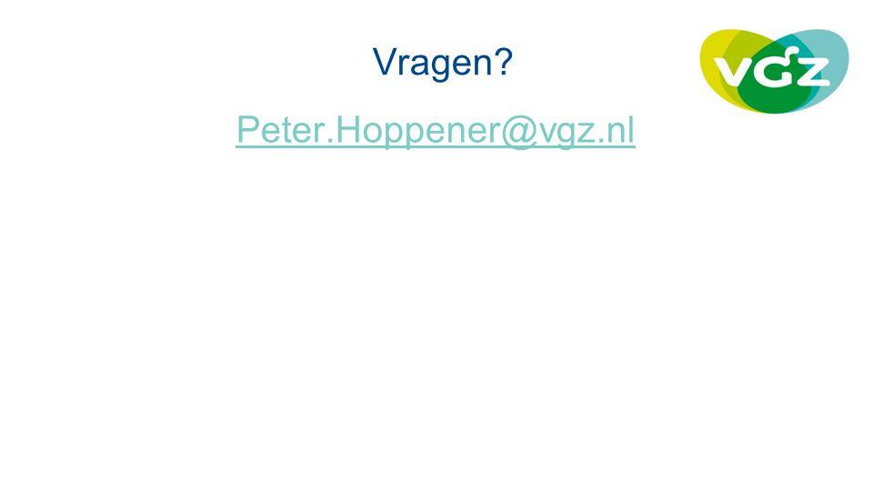 Vragen? Peter.Hoppener@vgz.nl