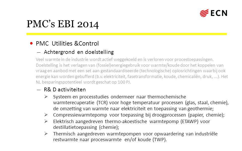 PMC's EBI 2014 • PMC Utilities &Control — Achtergrond en doelstelling Veel warmte in de industrie wordt actief weggekoeld en is verloren voor procesto