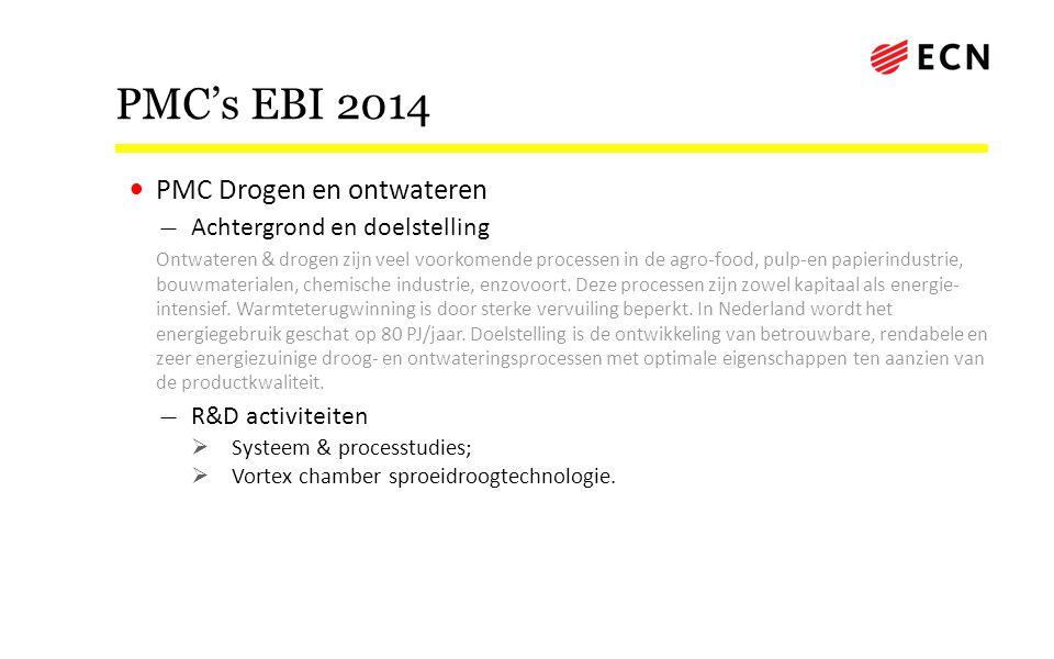 PMC's EBI 2014 • PMC Drogen en ontwateren — Achtergrond en doelstelling Ontwateren & drogen zijn veel voorkomende processen in de agro-food, pulp-en p