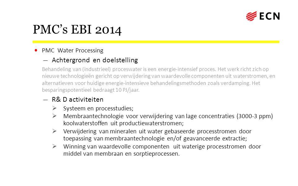 PMC's EBI 2014 • PMC Water Processing — Achtergrond en doelstelling Behandeling van (industrieel) proceswater is een energie-intensief proces. Het wer