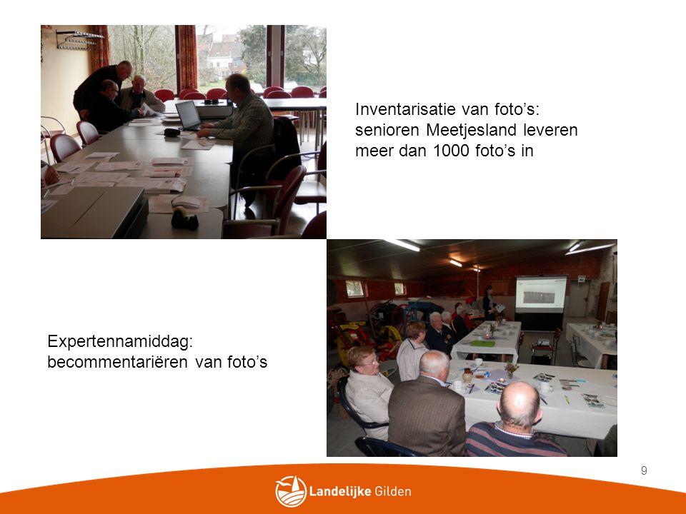 9 Expertennamiddag: becommentariëren van foto's Inventarisatie van foto's: senioren Meetjesland leveren meer dan 1000 foto's in