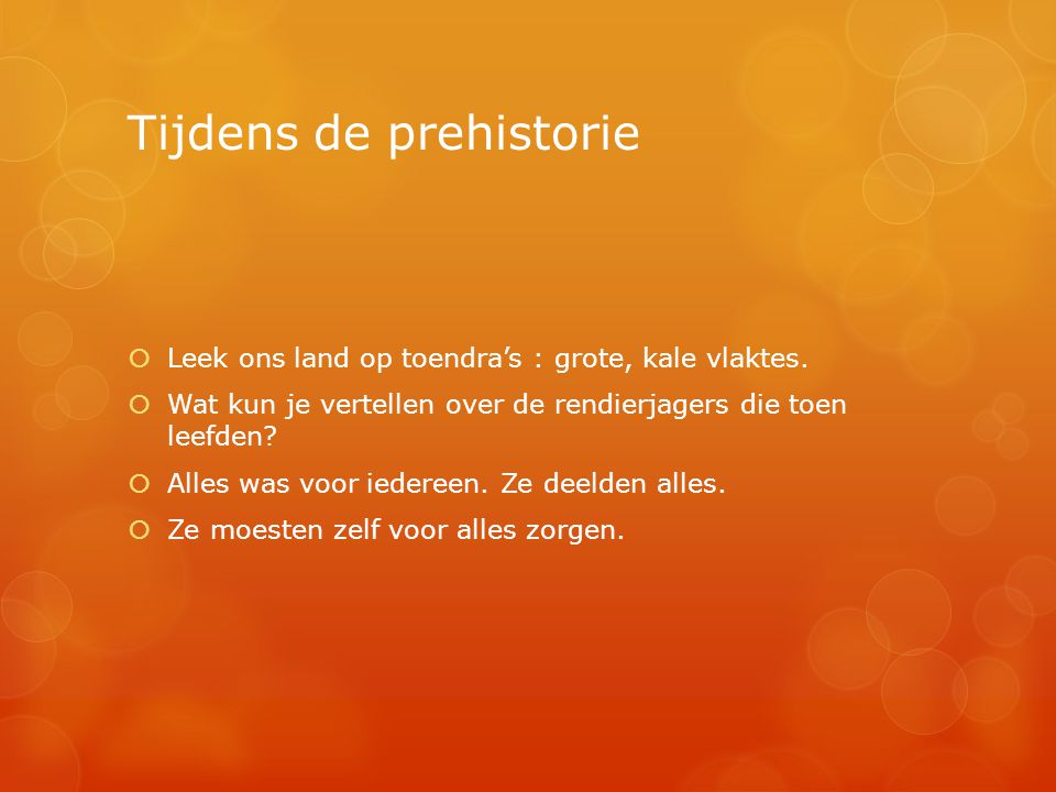 Het klimaat veranderde Het werd warmer in Nederland en de rendieren trokken naar koudere gebieden.