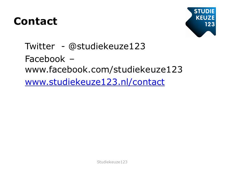 Contact Twitter - @studiekeuze123 Facebook – www.facebook.com/studiekeuze123 www.studiekeuze123.nl/contact Studiekeuze123