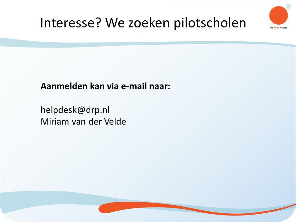 Aanmelden kan via e-mail naar: helpdesk@drp.nl Miriam van der Velde Interesse.