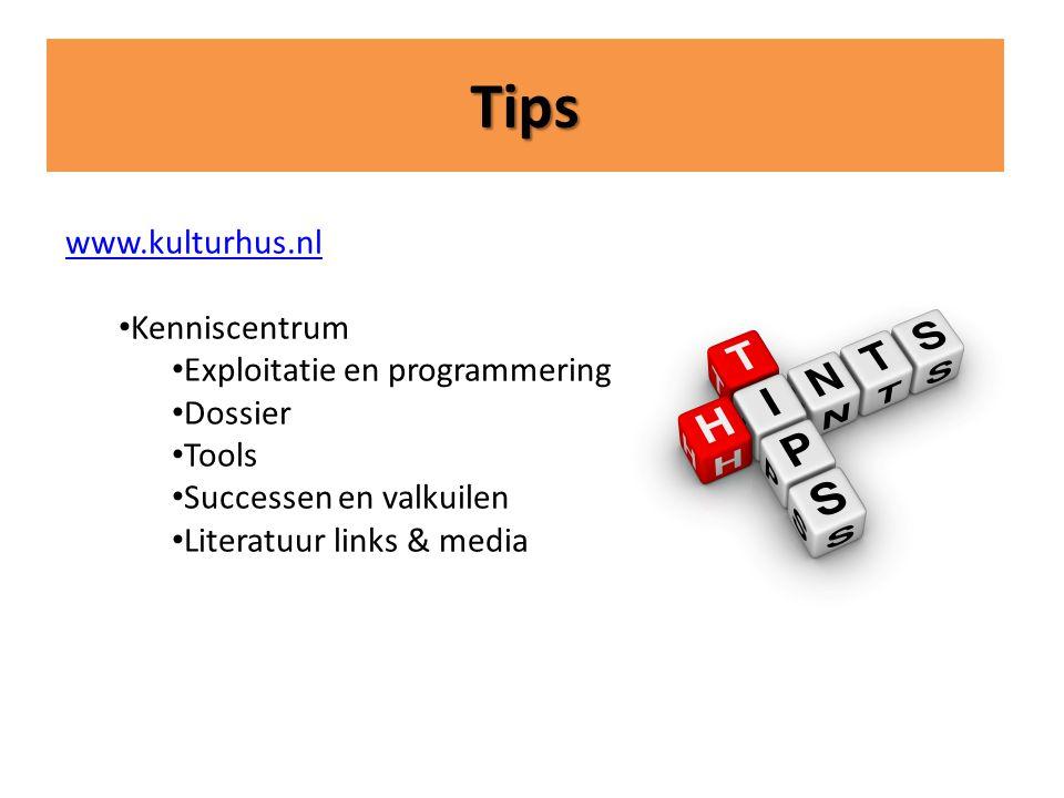 Tips www.kulturhus.nl • Kenniscentrum • Exploitatie en programmering • Dossier • Tools • Successen en valkuilen • Literatuur links & media