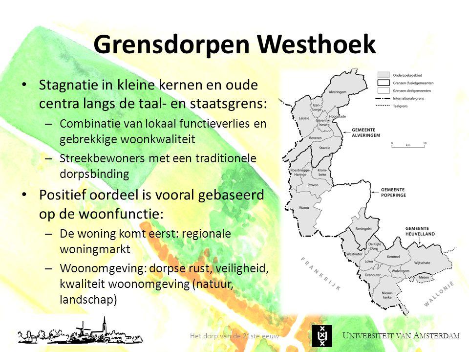 U NIVERSITEIT VAN A MSTERDAM Grensdorpen Westhoek • Stagnatie in kleine kernen en oude centra langs de taal- en staatsgrens: – Combinatie van lokaal f