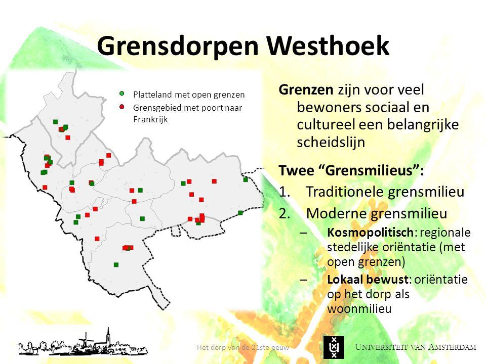 U NIVERSITEIT VAN A MSTERDAM Grensdorpen Westhoek Het dorp van de 21ste eeuw Grenzen zijn voor veel bewoners sociaal en cultureel een belangrijke sche