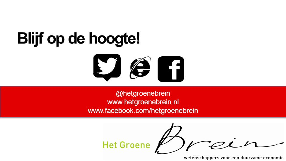 @hetgroenebrein www.hetgroenebrein.nl www.facebook.com/hetgroenebrein @hetgroenebrein www.hetgroenebrein.nl www.facebook.com/hetgroenebrein Blijf op d