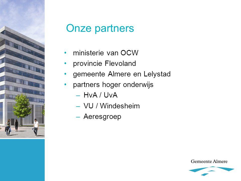 Het vervolg •businesscase 1 (Windesheim Flevoland), oktober 2009 •businesscase 2 (CAH Almere) •terugtrekking HvA •lobbyen •ondertekenen financieringsafspraken, april 2010