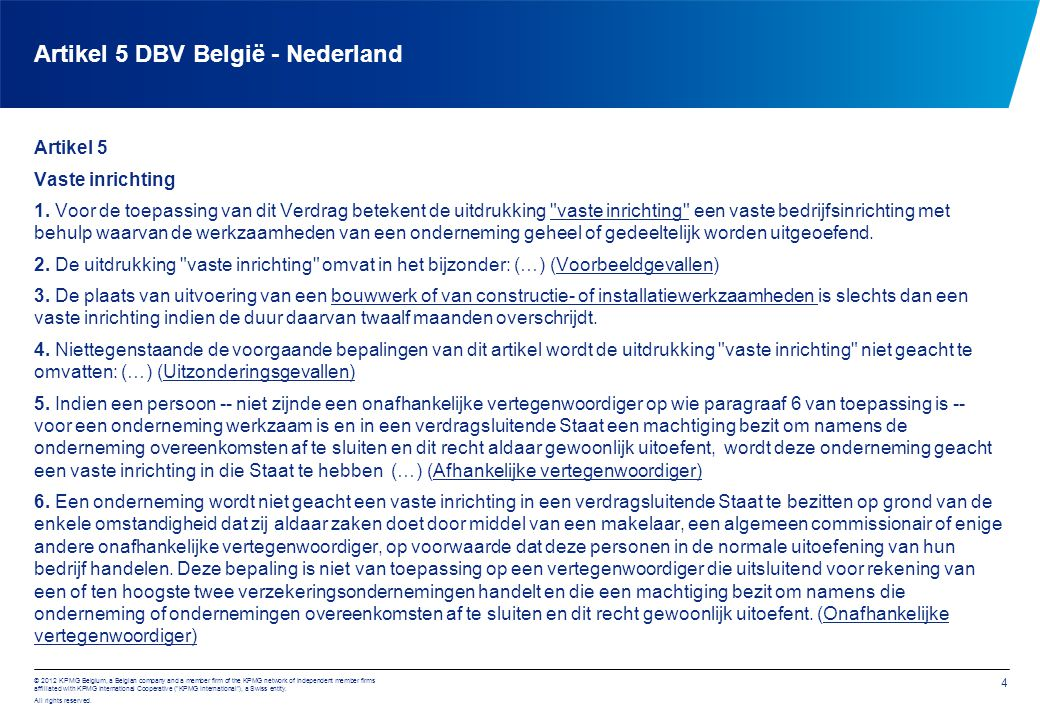 4 © 2012 KPMG Belgium, a Belgian company and a member firm of the KPMG network of independent member firms affiliated with KPMG International Cooperat