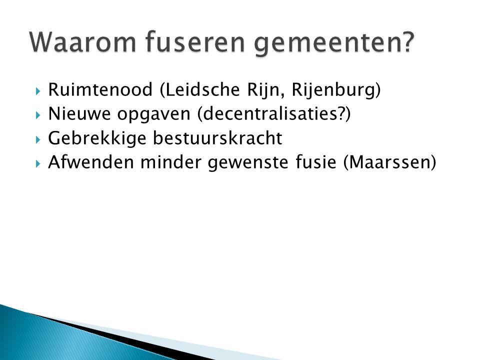 Ruimtenood (Leidsche Rijn, Rijenburg)  Nieuwe opgaven (decentralisaties )  Gebrekkige bestuurskracht  Afwenden minder gewenste fusie (Maarssen)