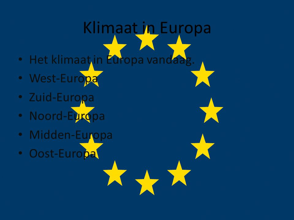 Klimaat in Europa • Het klimaat in Europa vandaag.