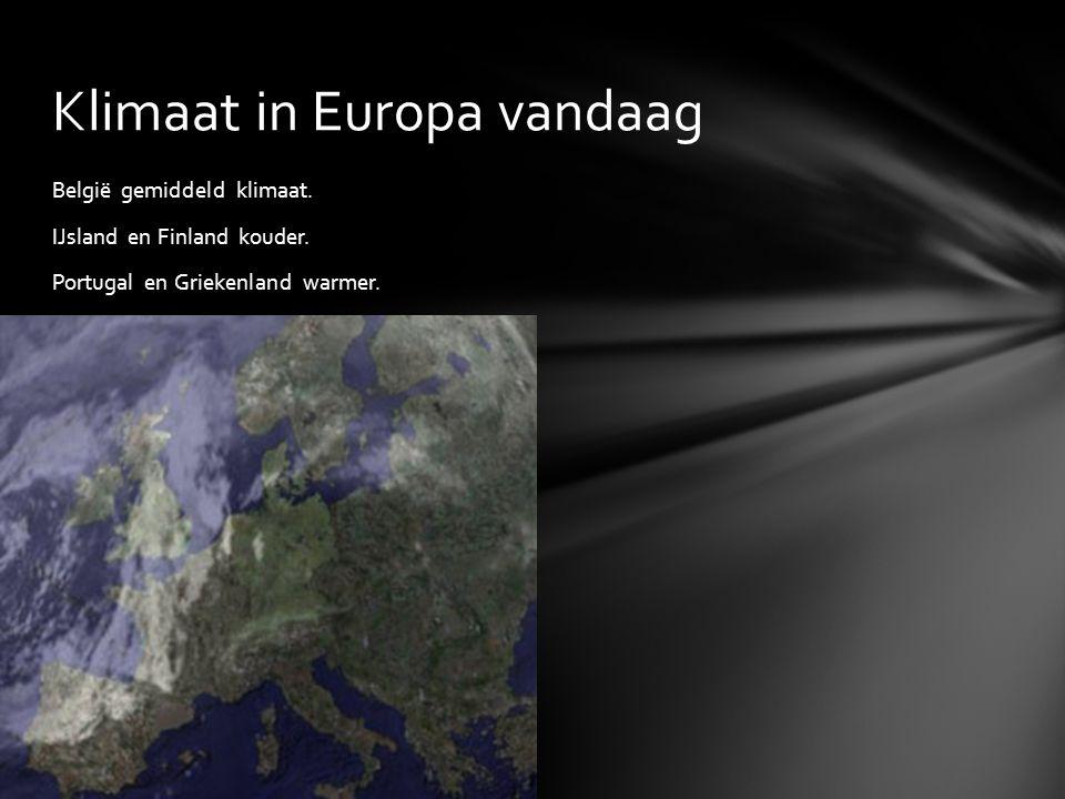 België gemiddeld klimaat.IJsland en Finland kouder.