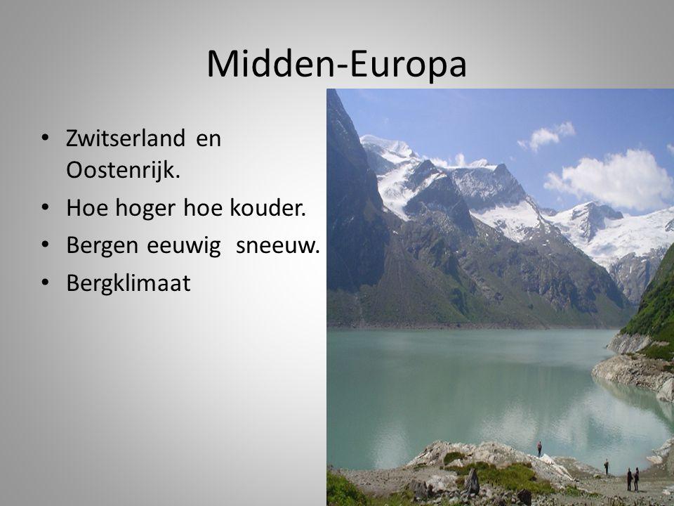 Midden-Europa • Zwitserland en Oostenrijk.• Hoe hoger hoe kouder.