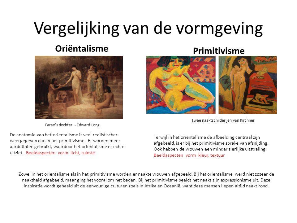 Vergelijking van de vormgeving Oriëntalisme Primitivisme Farao's dochter - Edward Long Twee naaktschilderijen van Kirchner De anatomie van het orientalisme is veel realistischer weergegeven dan in het primitivisme.