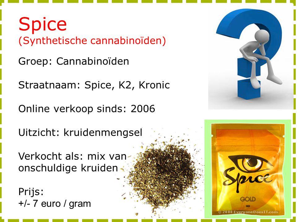 Spice (Synthetische cannabinoïden) Groep: Cannabinoïden Straatnaam: Spice, K2, Kronic Online verkoop sinds: 2006 Uitzicht: kruidenmengsel Verkocht als