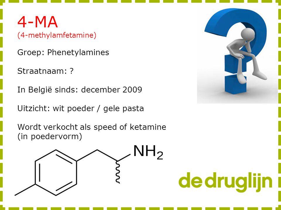 4-MA (4-methylamfetamine) Groep: Phenetylamines Straatnaam: ? In België sinds: december 2009 Uitzicht: wit poeder / gele pasta Wordt verkocht als spee