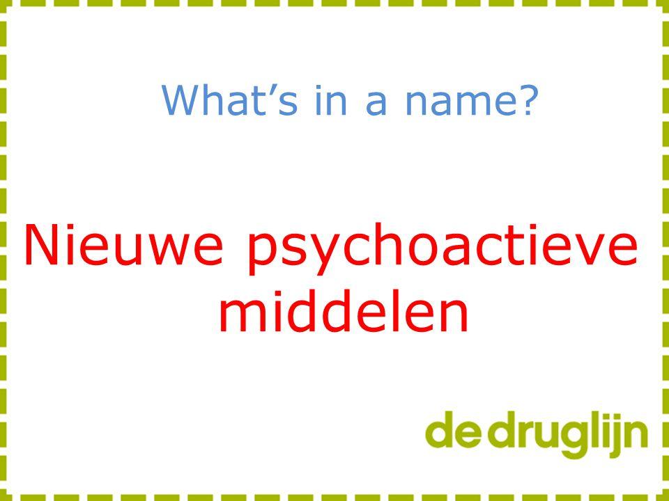 What's in a name? Nieuwe psychoactieve middelen