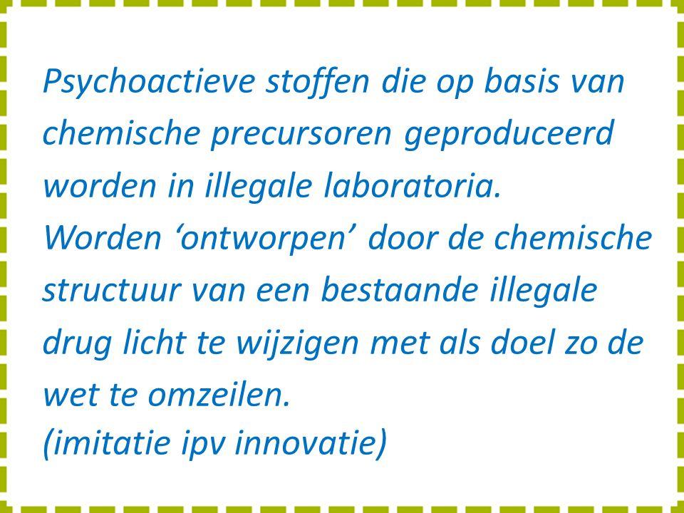 Psychoactieve stoffen die op basis van chemische precursoren geproduceerd worden in illegale laboratoria. Worden 'ontworpen' door de chemische structu