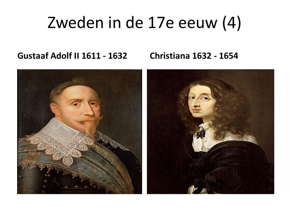 Zweden in de 17e eeuw (4) Gustaaf Adolf II 1611 - 1632 Christiana 1632 - 1654