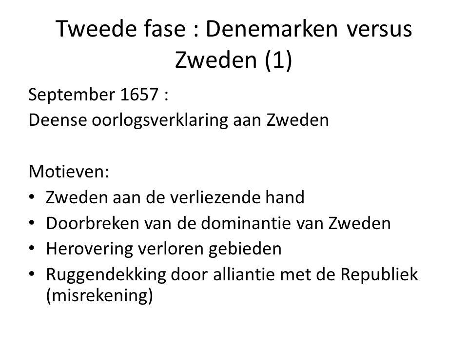 Tweede fase : Denemarken versus Zweden (1) September 1657 : Deense oorlogsverklaring aan Zweden Motieven: • Zweden aan de verliezende hand • Doorbreke