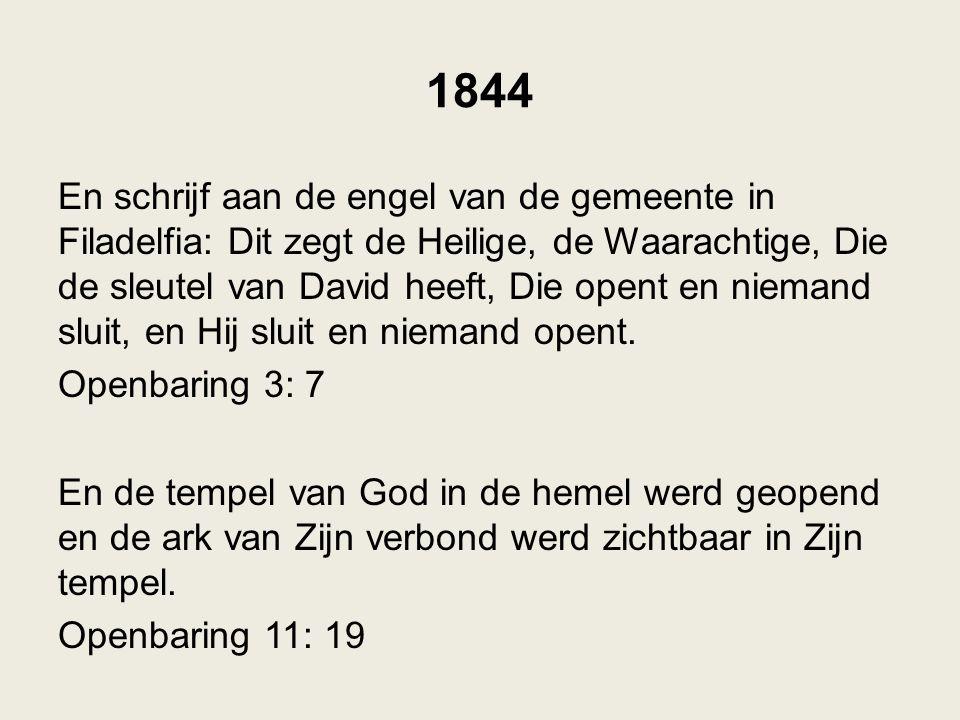 1844 En schrijf aan de engel van de gemeente in Filadelfia: Dit zegt de Heilige, de Waarachtige, Die de sleutel van David heeft, Die opent en niemand