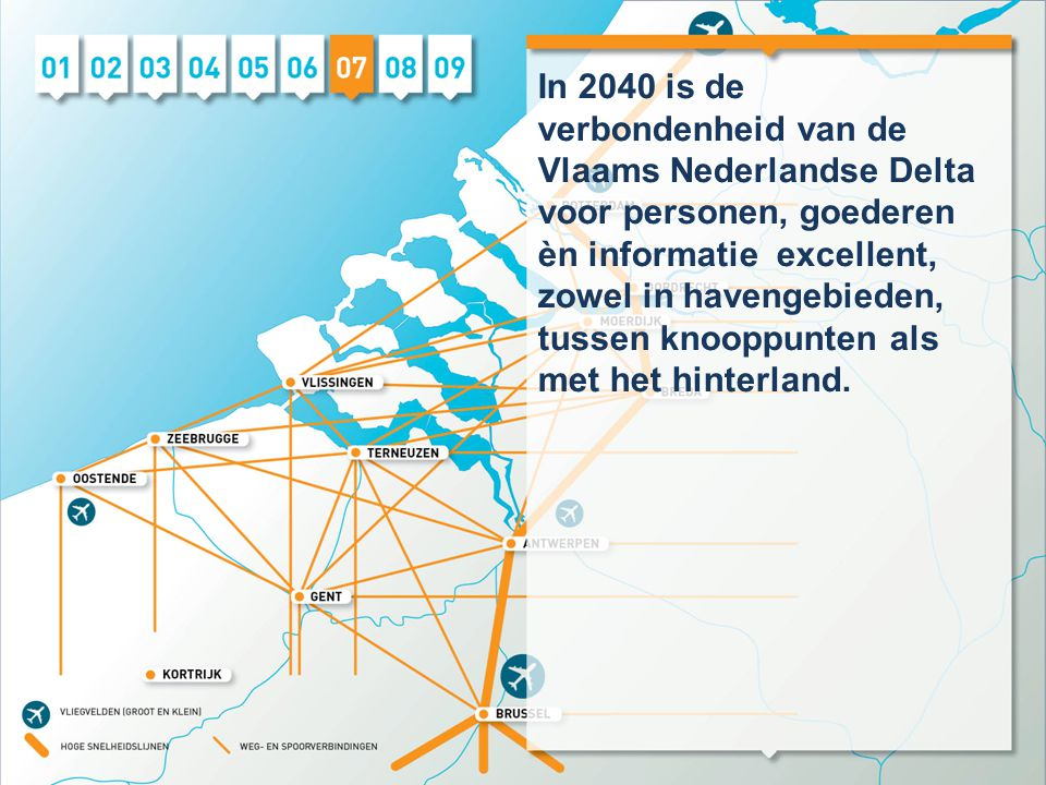 In 2040 is de verbondenheid van de Vlaams Nederlandse Delta voor personen, goederen èn informatie excellent, zowel in havengebieden, tussen knooppunte
