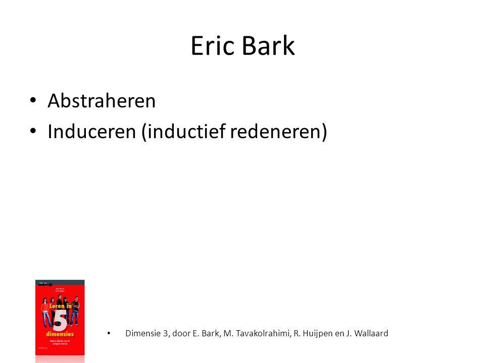 Eric Bark • Abstraheren • Induceren (inductief redeneren) • Dimensie 3, door E. Bark, M. Tavakolrahimi, R. Huijpen en J. Wallaard