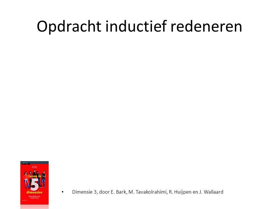 Opdracht inductief redeneren • Dimensie 3, door E. Bark, M. Tavakolrahimi, R. Huijpen en J. Wallaard