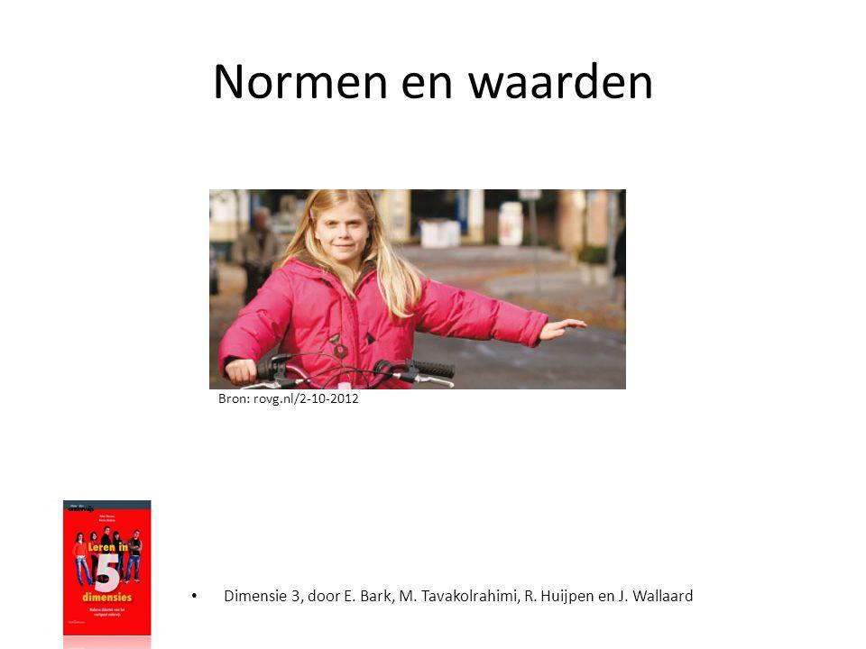 Normen en waarden • Dimensie 3, door E. Bark, M. Tavakolrahimi, R. Huijpen en J. Wallaard Bron: rovg.nl/2-10-2012