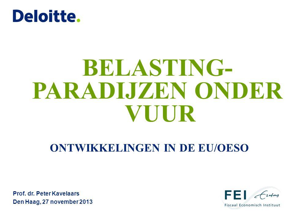 BELASTING- PARADIJZEN ONDER VUUR Prof. dr. Peter Kavelaars Den Haag, 27 november 2013 ONTWIKKELINGEN IN DE EU/OESO