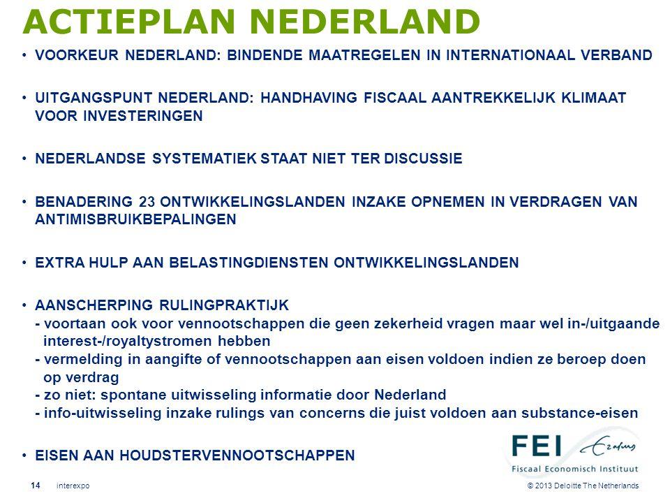 © 2013 Deloitte The Netherlands ACTIEPLAN NEDERLAND •VOORKEUR NEDERLAND: BINDENDE MAATREGELEN IN INTERNATIONAAL VERBAND •UITGANGSPUNT NEDERLAND: HANDH