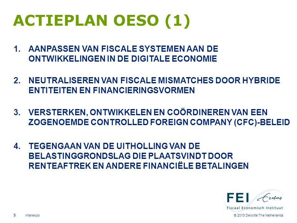 © 2013 Deloitte The Netherlands ACTIEPLAN OESO (1) 1.AANPASSEN VAN FISCALE SYSTEMEN AAN DE ONTWIKKELINGEN IN DE DIGITALE ECONOMIE 2.NEUTRALISEREN VAN