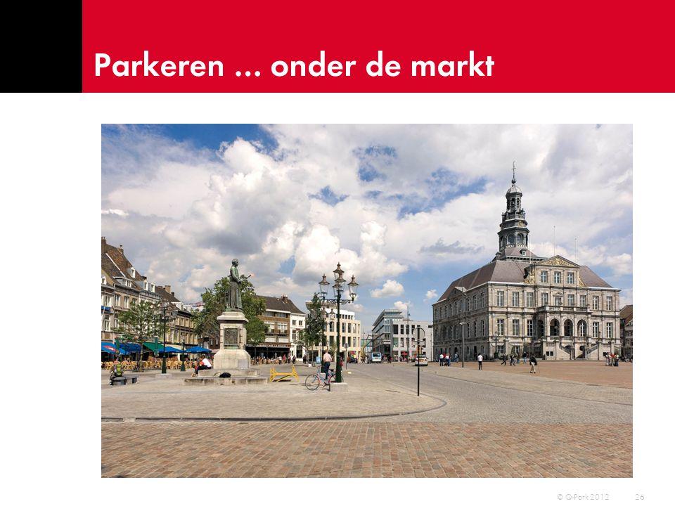 Parkeren … op het museumplein? 27 © Q-Park 2012