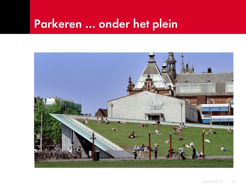 Parkeren … onder het plein 29 © Q-Park 2012