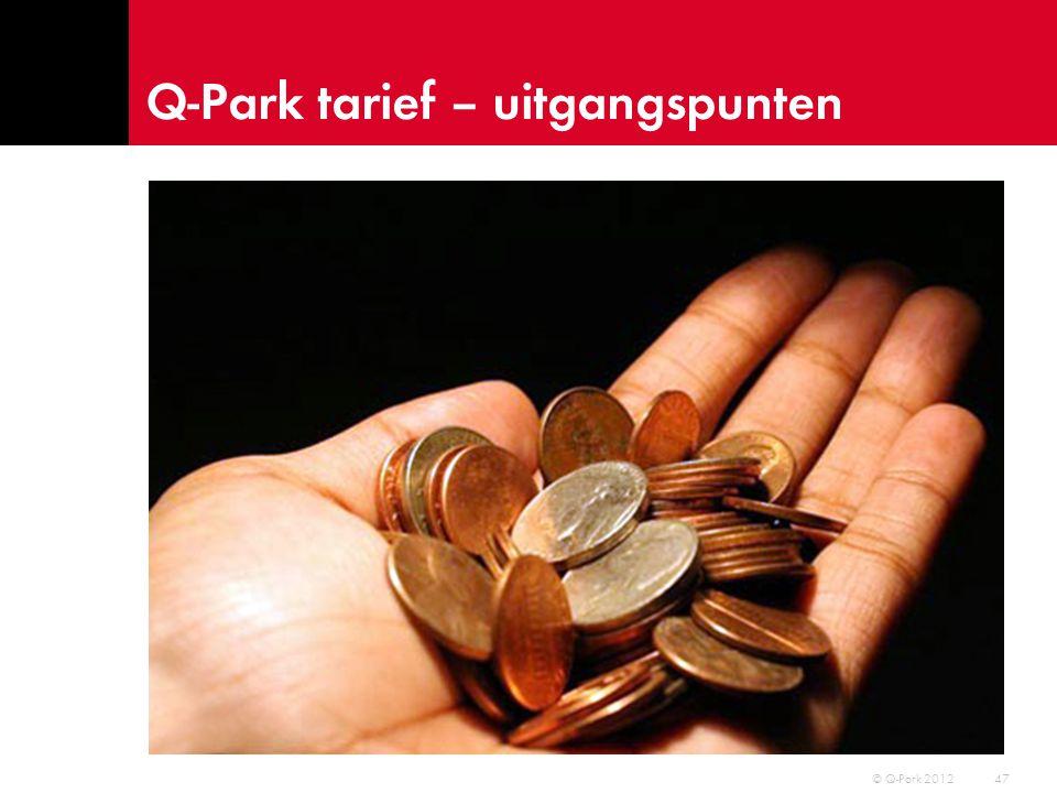 Q-Park tarief – uitgangspunten 48 © Q-Park 2012