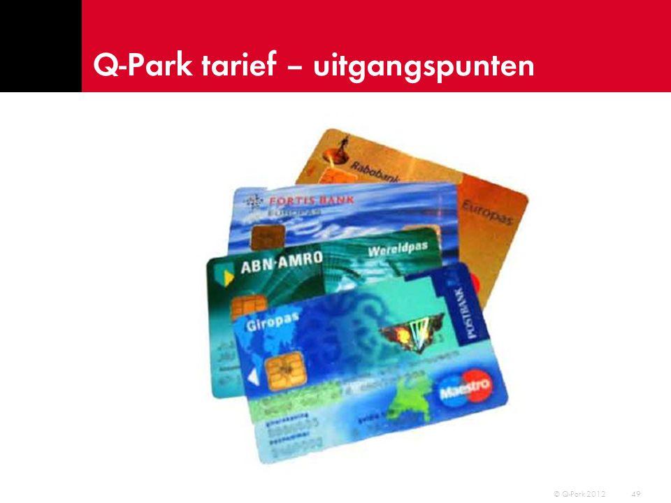 Q-Park tarief – uitgangspunten 50 © Q-Park 2012 I PCI DSS I Tank kaarten I OV kaarten I PIN I Mobile