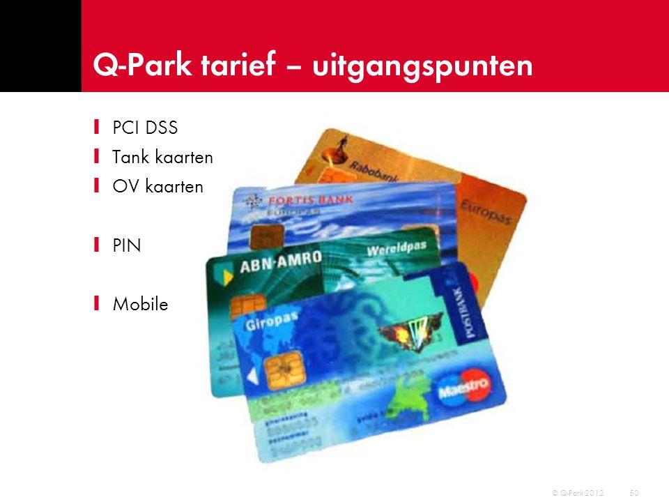 Q-Park tarief – uitgangspunten 51 © Q-Park 2012