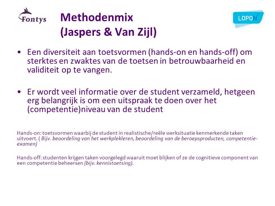 Methodenmix (Jaspers & Van Zijl) •Een diversiteit aan toetsvormen (hands-on en hands-off) om sterktes en zwaktes van de toetsen in betrouwbaarheid en