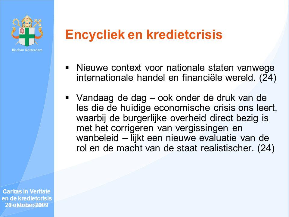 Encycliek en kredietcrisis  Nieuwe context voor nationale staten vanwege internationale handel en financiële wereld.