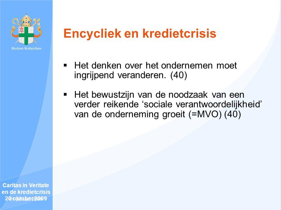 Encycliek en kredietcrisis  Het denken over het ondernemen moet ingrijpend veranderen.