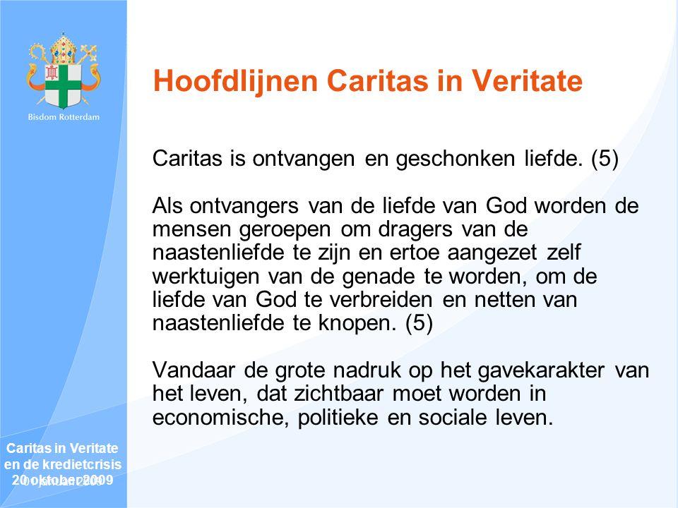 Hoofdlijnen Caritas in Veritate Caritas is ontvangen en geschonken liefde.