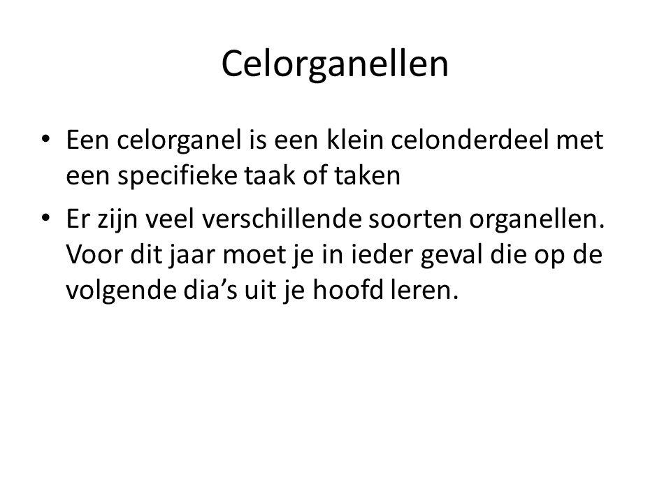 Celorganellen • Een celorganel is een klein celonderdeel met een specifieke taak of taken • Er zijn veel verschillende soorten organellen. Voor dit ja